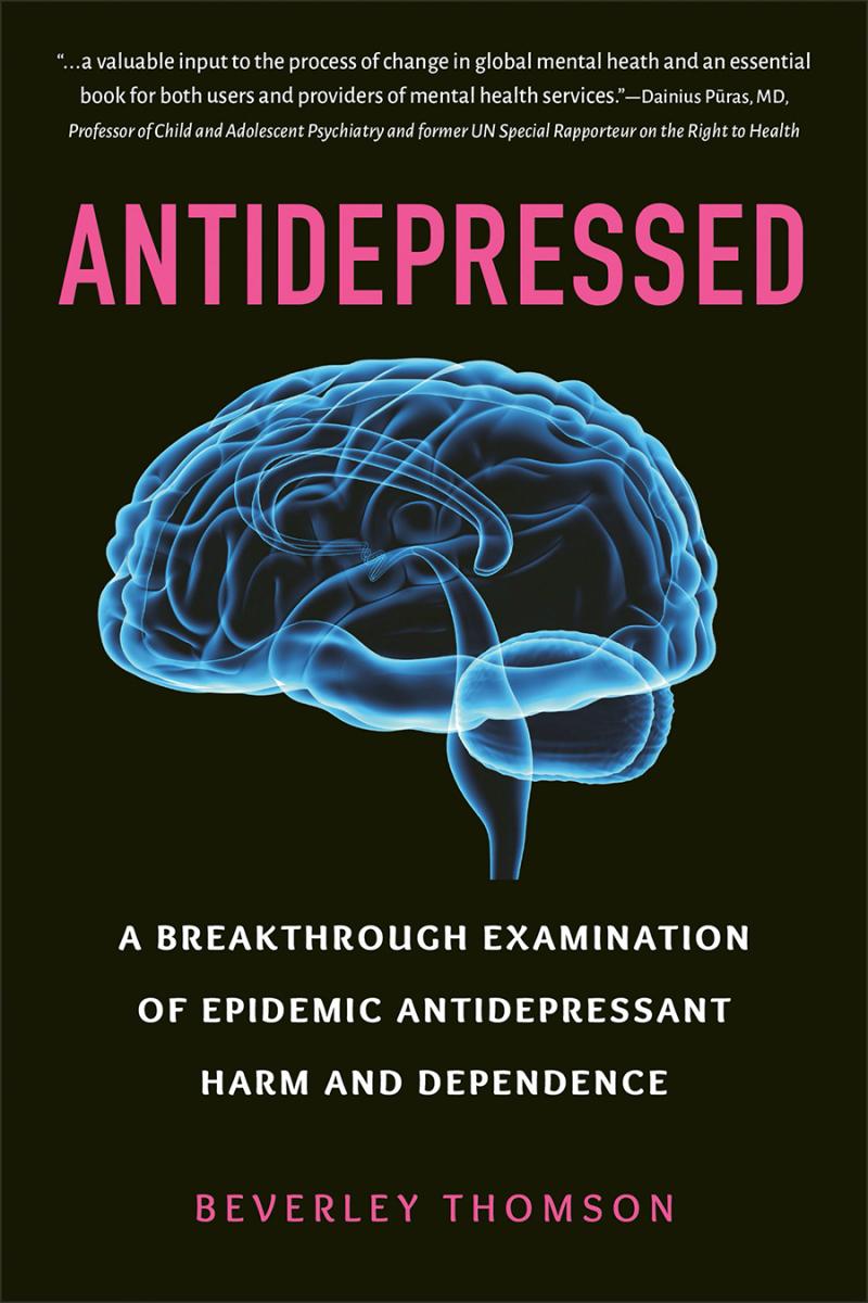 Antidepressed: A Breakthrough Examination of Epidemic Antidepressant Harm and Dependence
